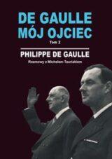De Gaulle mój ojciec, tom 2