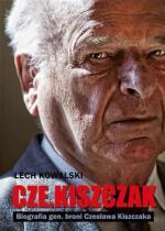 """Książka """"Czekiszczak"""" Biografia gen. broni Czesława Kiszczaka"""