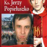 Błogosławiony Ks. Jerzy Popiełuszko + Popiełuszko. Wolność jest w nas, DVD