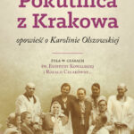 Pokutnica z Krakowa - opowieść o Karolinie Olszewskiej