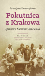 Książka Pokutnica z Krakowa – opowieść o Karolinie Olszewskiej