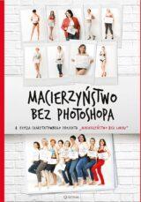 Książka Macierzyństwo bez photoshopa