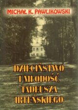 Książka Dzieciństwo i młodość Tadeusza Irteńskiego