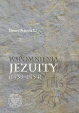 Wspomnienia jezuity (1939-1954)