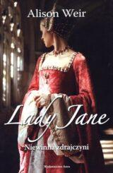 Książka Lady Jane. Niewinna zdrajczyni
