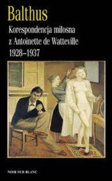 Książka Korespondencja miłosna z Antoinette de Watteville 1928-1937