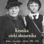 Kronika córki obszarnika. Podole - Kazachstan - Afryka - PRL - USA