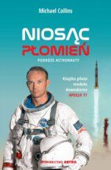Książka Niosąc płomień. Podróże astronauty