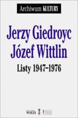 Książka Jerzy Giedroyc. Józef Wittlin. Listy 1947-1976