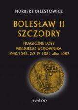 Bolesław II Szczodry. Tragiczne losy wielkiego wojownika