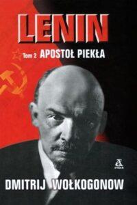 Lenin. Apostoł piekła.Tom 2