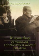 W cieniu sławy. Zapomniane rodzeństwa sławnych Polaków