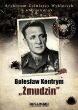 """Przedstawiamy archiwum Żołnierzy Wyklętych. Wolumen nr 15. Bolesław Kontrym """"Żmudzin"""""""