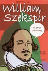 Nazywam się… William Szekspir