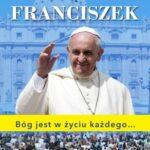 Papież Franciszek. Bóg jest w życiu każdego
