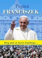 Książka Papież Franciszek. Bóg jest w życiu każdego