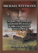 Książka Michael Wittmann. Najskuteczniejszy dowódca czołgu w drugiej wojnie światowej. Tom 1