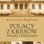 Polacy z Kresów. Znani i nieznani