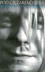 Książka Pod ciężarem nieba. Kurt Cobain