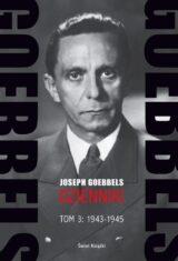 Goebbels. Dzienniki. Tom 3. 1943–1945