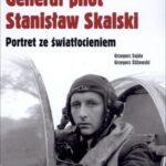 Generał pilot Stanisław Skalski. Portret ze światłocieniem