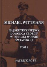 Książka Michael Wittmann. Najskuteczniejszy dowódca czołgu w drugiej wojnie światowej. Tom 2