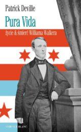 Książka Pura Vida. Życie i śmierć Williama Walkera
