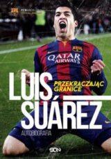Książka Luis Suarez. Przekraczając granice. Autobiografia
