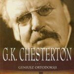 G.K. Chesterton. Geniusz ortodoksji