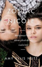 Zostać Nicole. Metamorfoza amerykańskiej rodziny