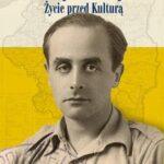 """Jerzy Giedroyć Życie przed """"Kulturą"""""""