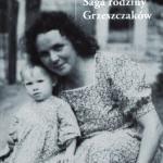 Saga rodziny Grzeszczaków (1865-1965)
