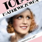 """Tola Mankiewiczówna. """"Jak za dawnych lat"""""""