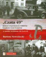 """""""Czata 49"""". Relacje i wspomnienia żołnierzy batalionu Armii Krajowej"""