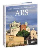 Książka Ars. Dzieje życia św. Jana Marii Vianneya