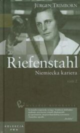 Książka Wielkie biografie. Riefenstahl. Niemiecka kariera. Tom 2