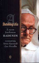 Książka Autobiografia. Rozmowy z ojcem Joachimem Badenim