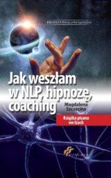 Jak weszłam w NLP, hipnozę, coaching