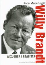 Willy Brandt 1913-1992. Wizjoner i realista