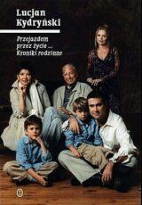 Przejazdem przez życie… Kroniki rodzinne
