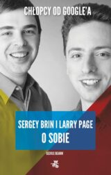 Książka Chłopcy od Google'a. Larry Page i Serge Brin o sobie