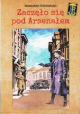 Książka Zaczęło się pod Arsenałem