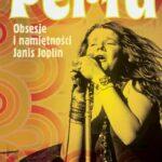 Perła. Obsesje i namiętności Janis Joplin