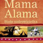 Mama Alama. Biała uzdrowicielka