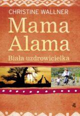 Książka Mama Alama. Biała uzdrowicielka