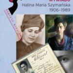 Dama polskiego wywiadu. Halina Maria Szymańska 1906-1989