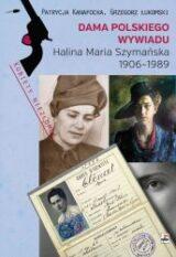 Książka Dama polskiego wywiadu. Halina Maria Szymańska 1906-1989