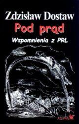 Pod prąd. Wspomnienia z PRL