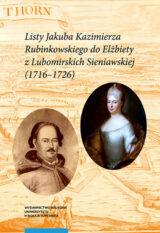 Listy Jakuba Kazimierza Rubinkowskiego do Elżbiety z Lubomirskich Sieniawskiej (1716-1726)