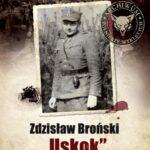 """Archiwum Żołnierzy Wyklętych. Wolumen 14. Zdzisław Broński """"Uskok"""""""